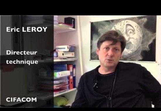 Eric Leroy - Directeur technique à CIFACOM